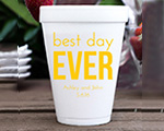 Personalized foam cup 12 oz- Best Day Ever cheap favors